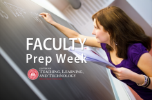 Faculty Prep Week runs August 11 - 15 at CTLT