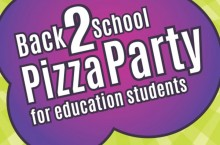 Education majors are invited to the Back to School Pizza Party on Wednesday, August 19, from 5-7 p.m.
