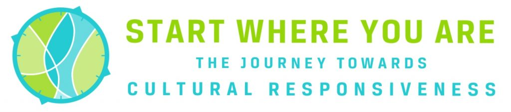 Start Where You Are: The Journey Towards Cultural Responsiveness
