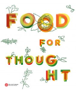 Poster of the <em>Food for Thought<em> exhibit, with the words Food for Thought in multiple colors and surrounded by outlines of herbs.