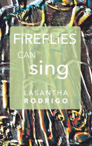 "Front cover featuring: stylized cinnamon sticks and transparent green box holding the title ""Fireflies Can Sing"""