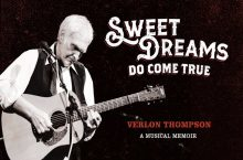 Man playing the guitar with the words Sweet Dreams Do Come True Verlon Thomson a Musical Memoir in the text