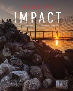 The Redbird Impact cover shows some of the trash students removed in March from the Mississippi River. SPRING CLEANING ISU students removed 25,000 pounds of trash from the Mississippi River during Alternative Spring Break. Page 14 Community engagement at Illinois State University piles of trash with the Mississippi River and a bridge in the background