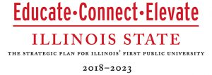 Logo with the words Educate Connect Elevate Illinois State: The Strategic Plan for Illinois' First Public University, 2018-2023