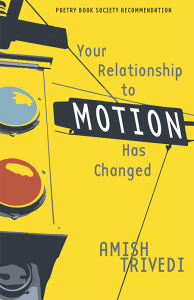 Front cover of Your Relationship to Motion Has Changed by Amish Trivedi