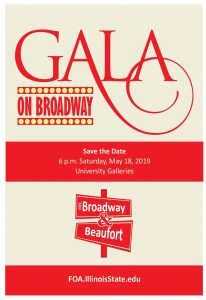 Gala on Broadway. Save the Date. 6 p.m. Saturday, May 18, 2019. University Galleries. FOA.IllinoisState.edu Image is of the Gala logo with On Broadway image. Second image is of street signs indicating Broadway and Beaufort.