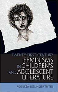 Cover of the book <em>Twenty-First-Century Feminisms in Children's and Adolescent Literature </em>by Roberts Trites