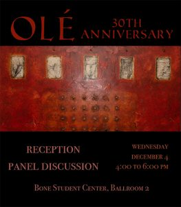 Poster that reads: OLE 30th anniversary, Reception and Panel Discussion, Wednesday, December 4, 4-6 p.m. , Bone Student Center, Ballroom 2