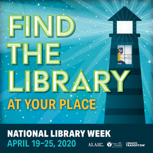 National Library Week 2020 Logo: Find the library at your place National Library Week April 19-25, 2020