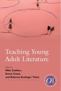 Book cover with the words Teaching Young Adult Literature, edited by Mike Cadden, Karen Coats, and Roberta Seelinger Trites